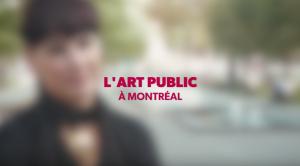 Une vidéo présentant l'art public à Montréal
